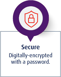 Secure - Digitally-encrypted with a password.